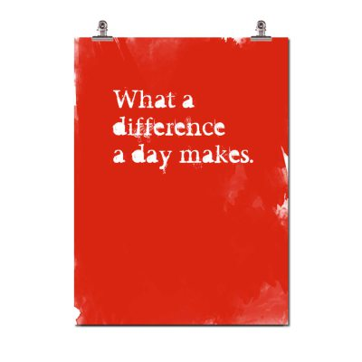Bild av What a difference a day makes poster