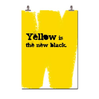 Yellow is the new black poster i gruppen Posters / Posters / Citat hos RUM21.se (109509)